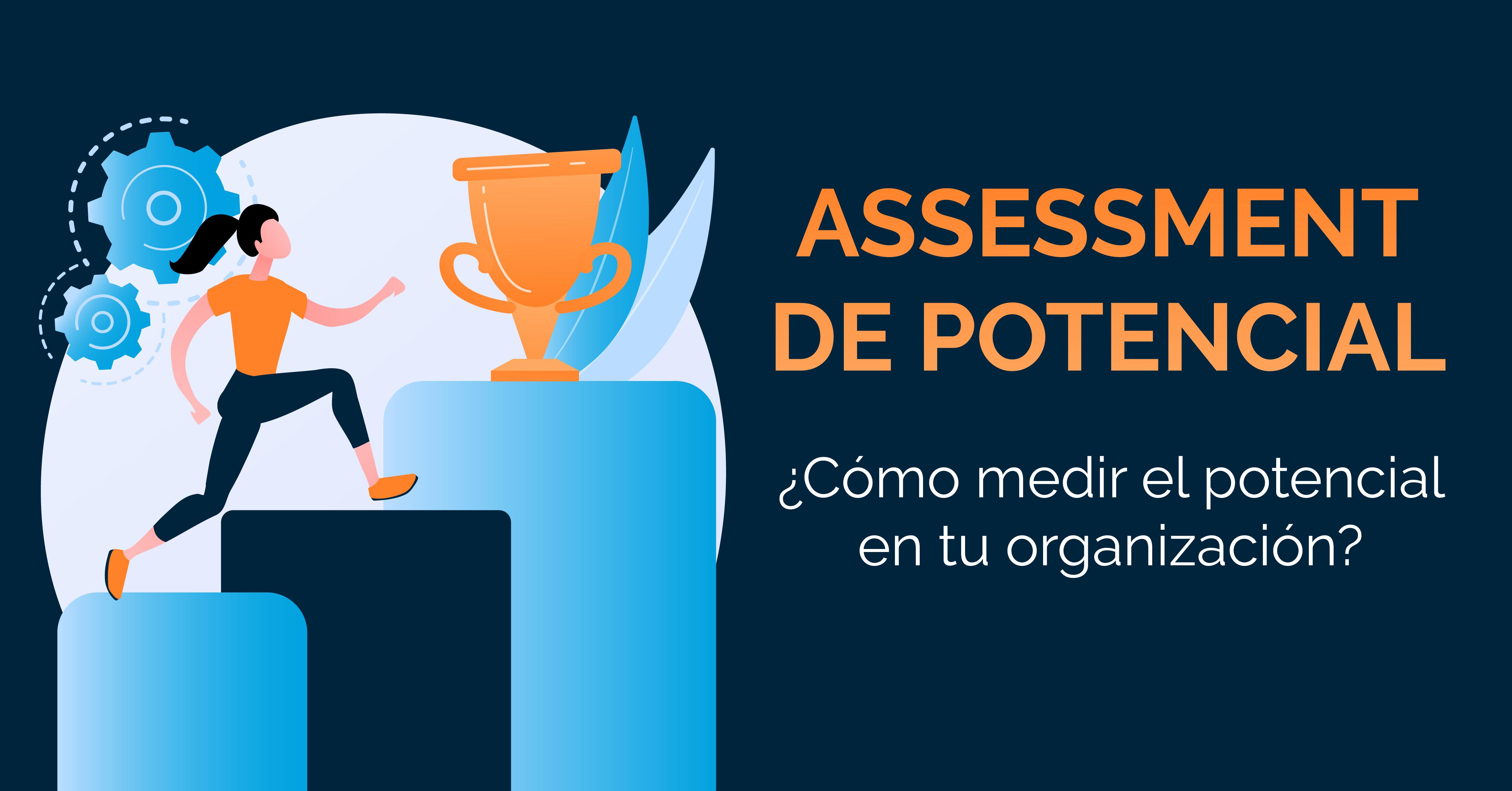 Assessment de potencial: Cómo medir el potencial en tu organización?