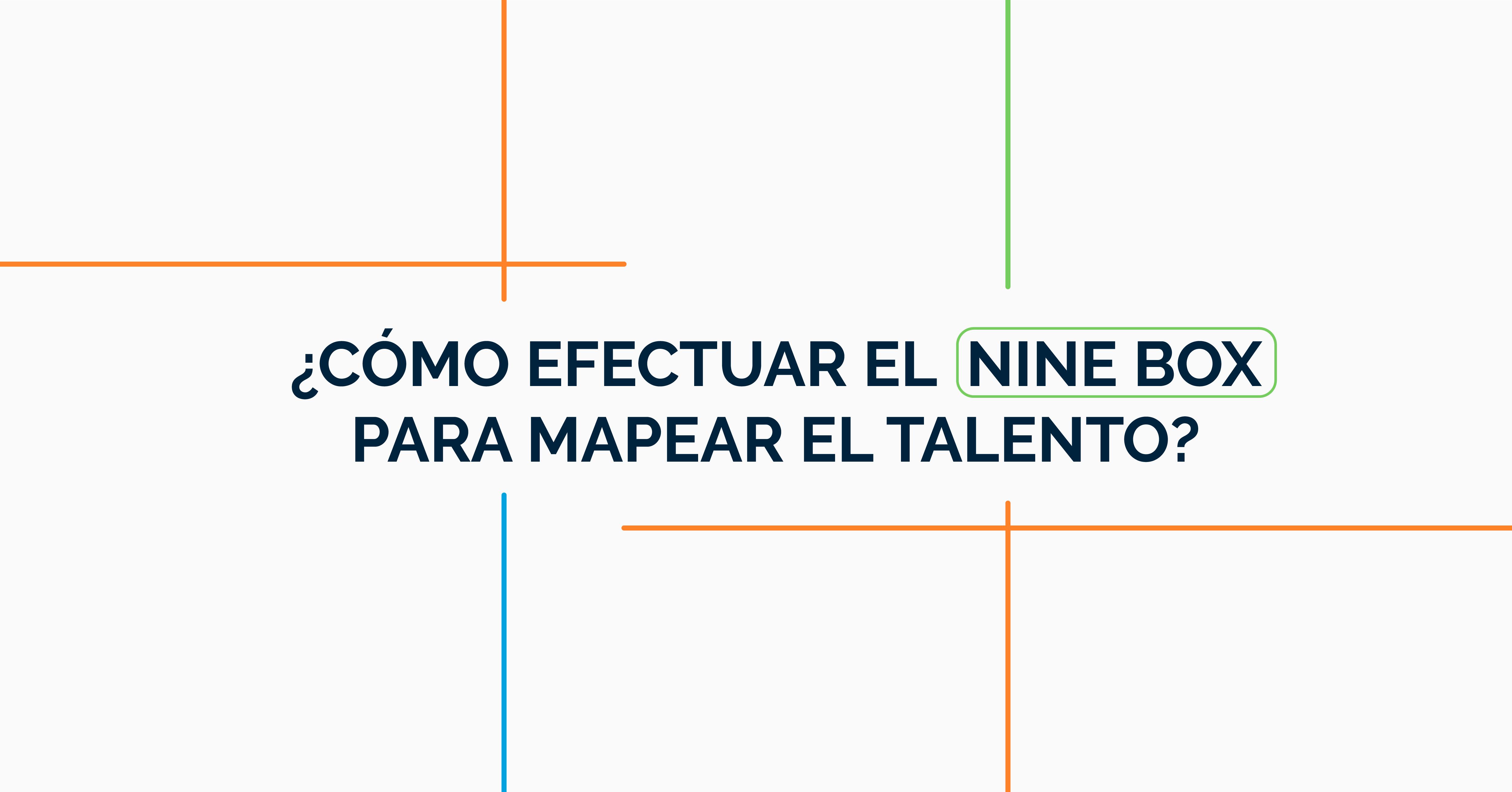 Cómo efectuar el ninebox para mapear el talento