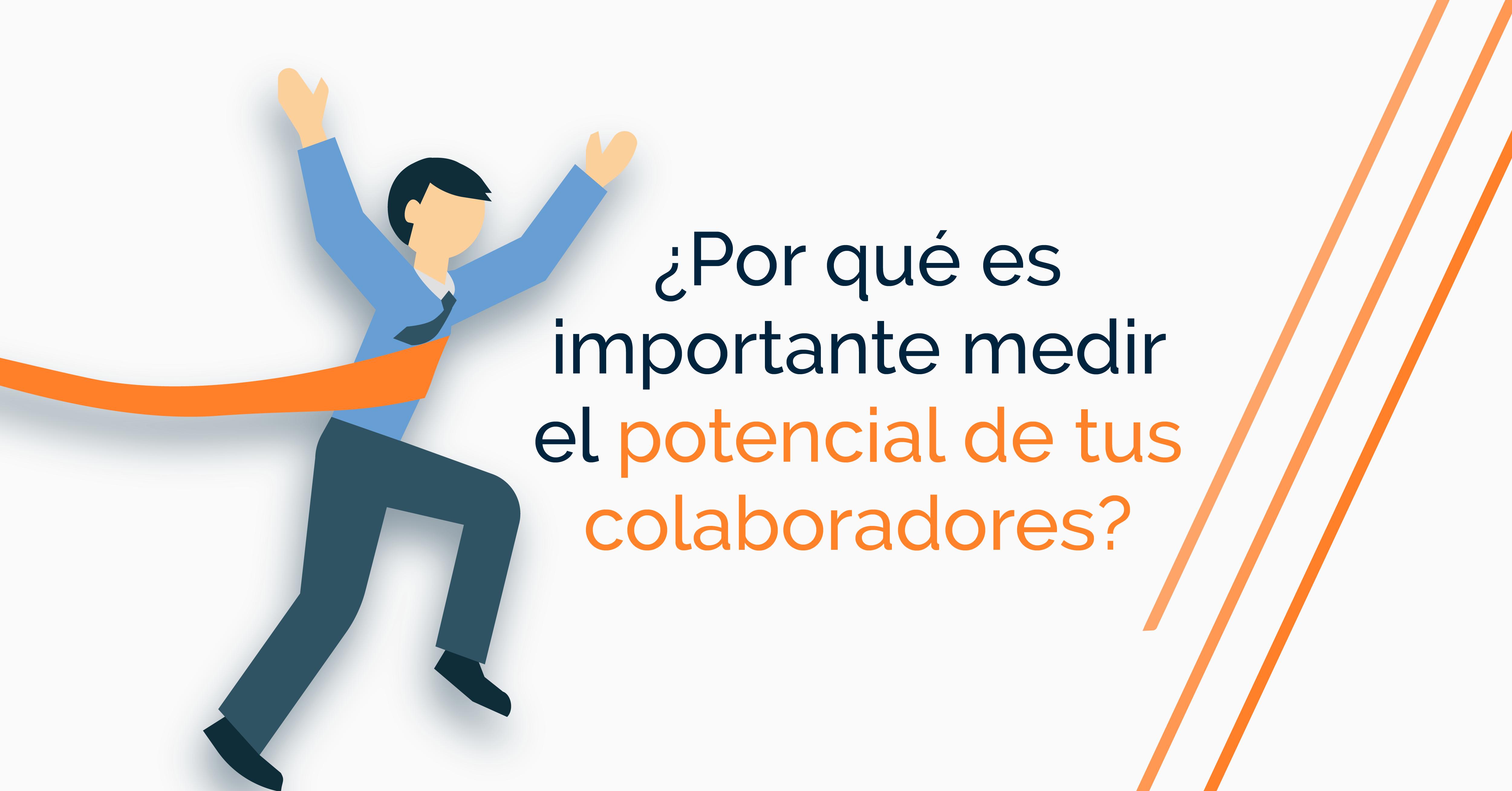 ¿Por qué es importante medir el potencial de los colaboradores?