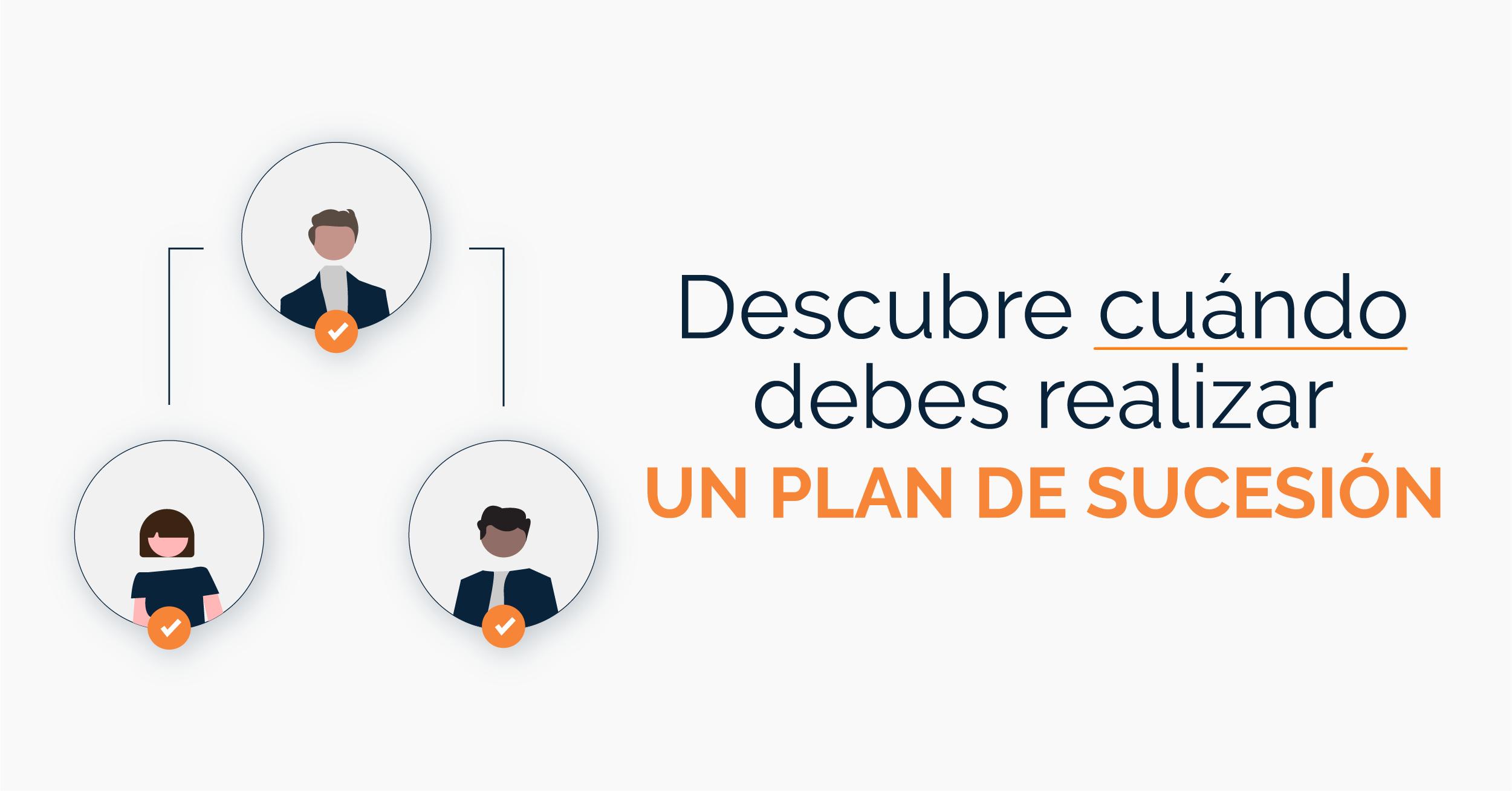Descubre cuando debes realizar un plan de sucesión